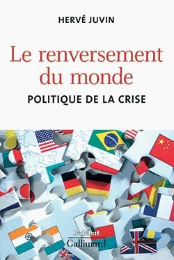Le renversement du monde. Politique de la crise