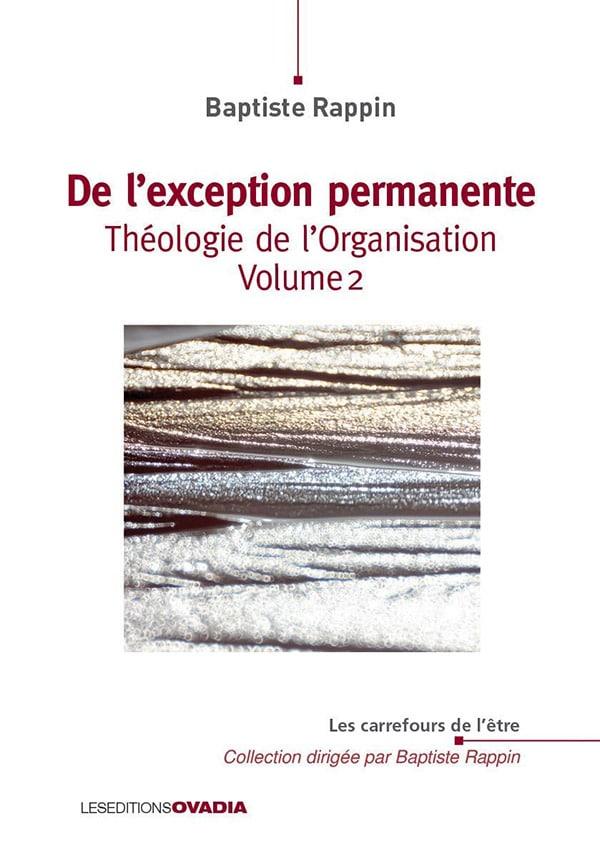 De l'exception permanente : Théologie de l'Organisation (vol. 2)