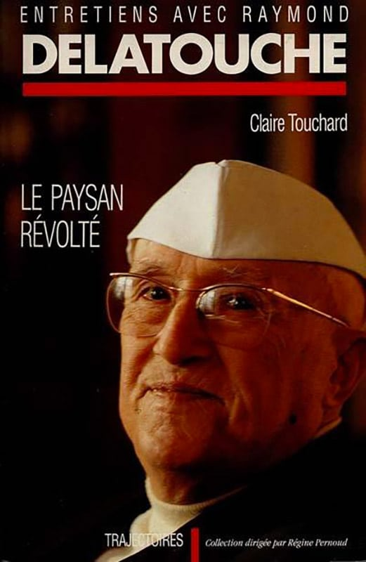 Le paysan révolté : entretiens avec Raymond Delatouche